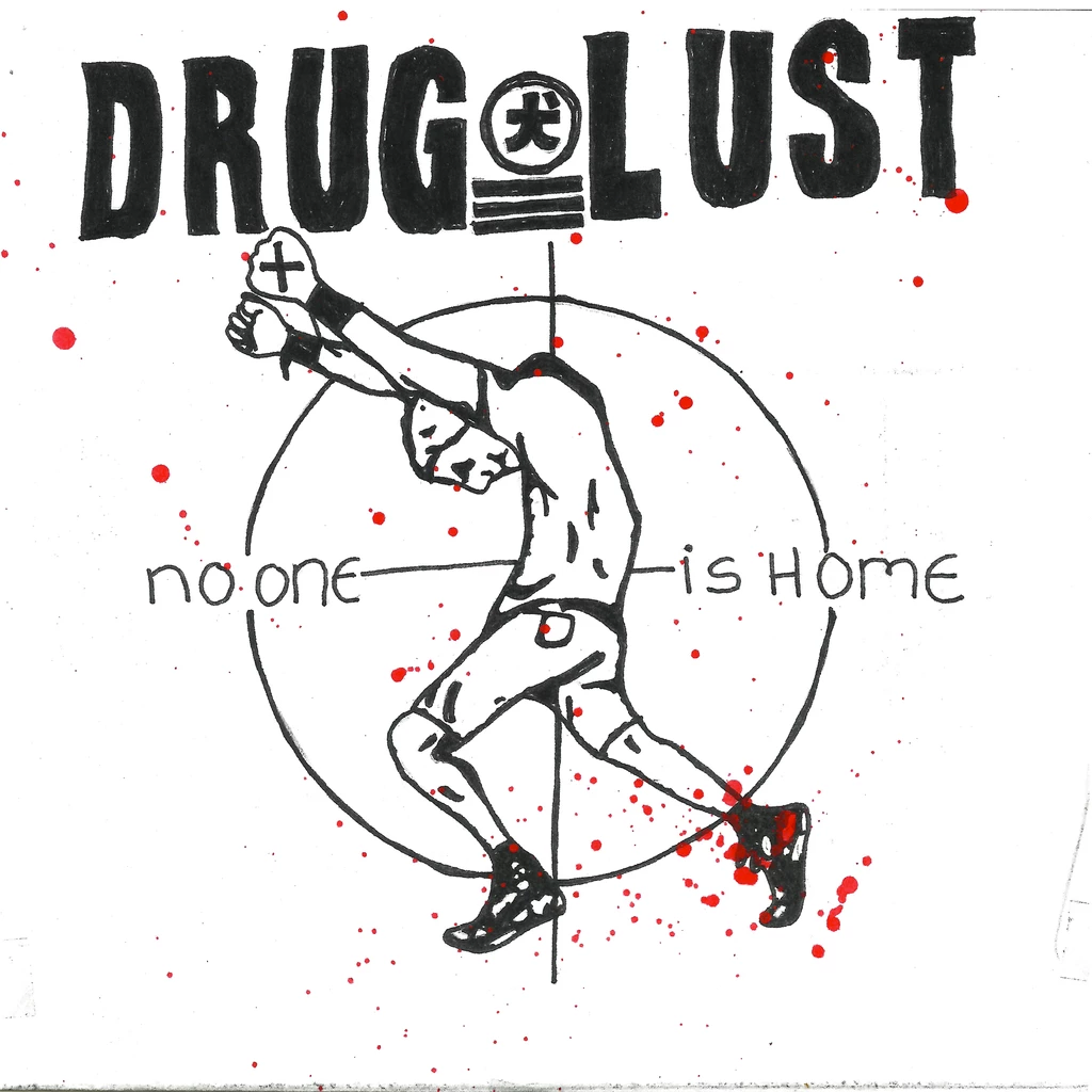 "DRUG LUST ""No One is Home"" 7"""
