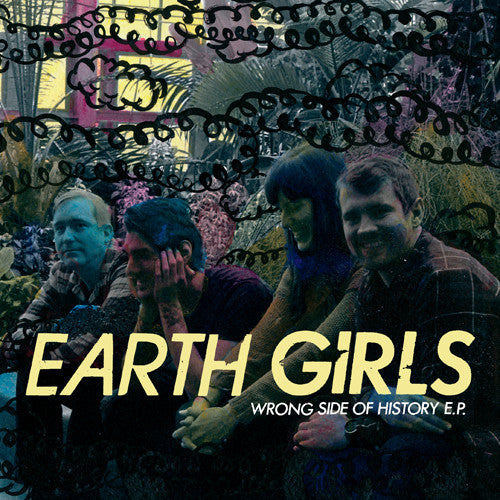 "EARTH GIRLS ""Wrong Side of History"" 7"""