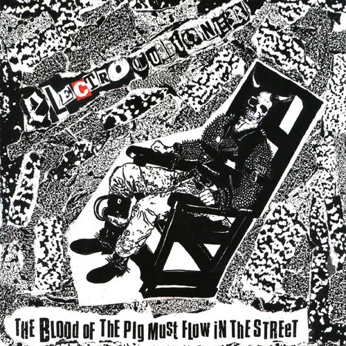 "ELECTROCUTIONER ""The Blood Of The Pig Must Flow In The Street"" 7"""