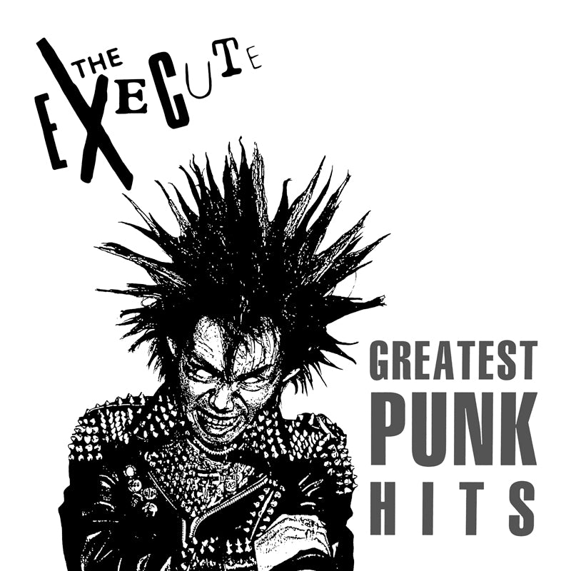"EXECUTE, THE ""Greatest Punk Hits (Collection Vol. 1)"" LP **RESTOCK SOON**"
