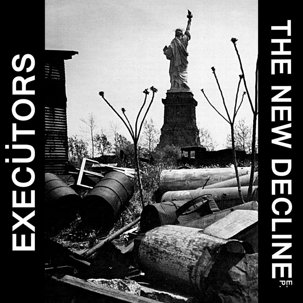 "EXECUTORS ""The New Decline"" 7"""