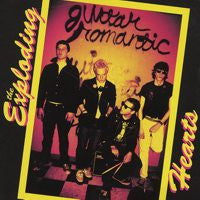 "EXPLODING HEARTS ""Guitar Romantic"" LP"