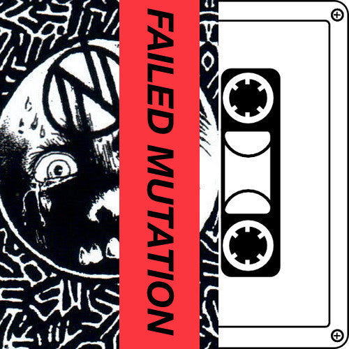 "FAILED MUTATION ""Give Into Sleep"" Tape"