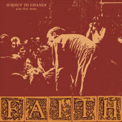 "FAITH ""Subject to Change / First Demo"" LP"