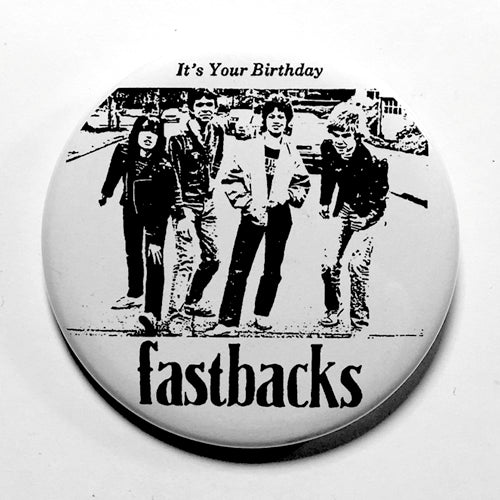 "Fastbacks ""It's Your Birthday (Insert)"" (1"", 1.25"", or 2.25"") Pin"