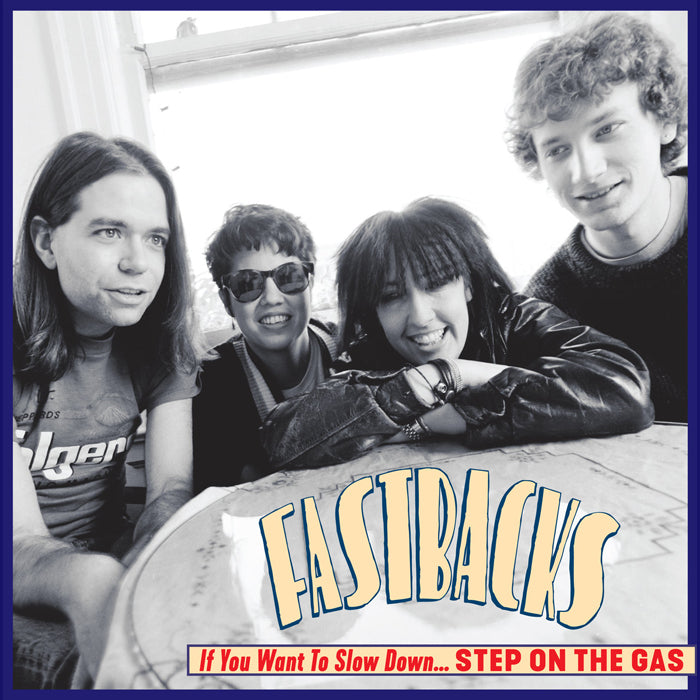 "FASTBACKS ""If You Want to Slow Down, Step on the Gas"" LP"