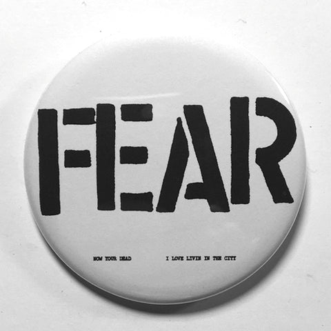 "Fear ""I Love Livin in the City"" (1"", 1.25"", or 2.25"") Pin"