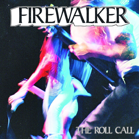 "FIREWALKER ""The Roll Call"" 7"""