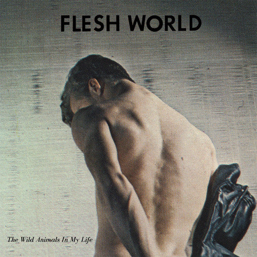 "FLESH WORLD ""The Wild Animals in My Life"" LP"