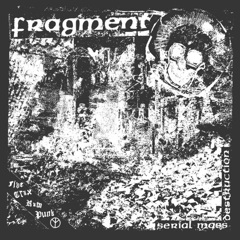 "FRAGMENT ""Serial Mass Destruction"" 7"""