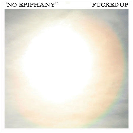 "FUCKED UP ""No Epiphany"" 7"""