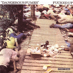 "FUCKED UP ""Dangerous Fumes"" 7"""