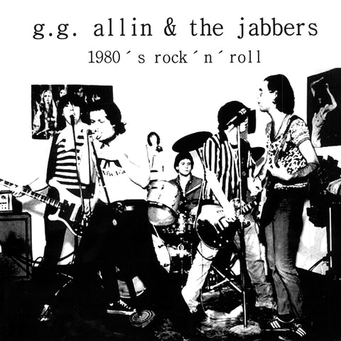 "GG ALLIN & THE JABBERS ""1980's Rock N Roll"" LP"