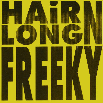 "HAIRLONG N FREEKY ""S/T"" 7"""