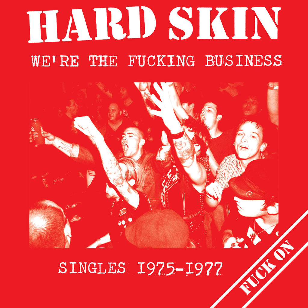 "HARD SKIN ""We're the Fucking Business: Singles 1975-1977"" LP"