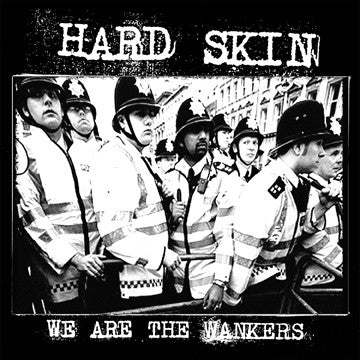 "HARD SKIN ""We are the Wankers"" 7"""