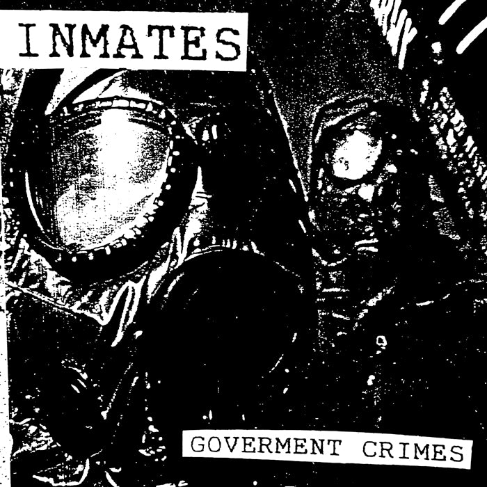 "INMATES ""Government Crimes"" 7"""