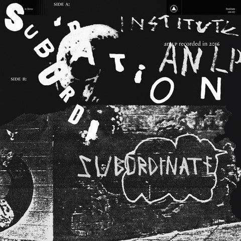 "INSTITUTE ""Subordination"" LP"