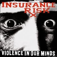 "INSURANCE RISK ""Violence in Our Minds"" LP"