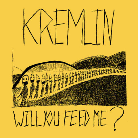 "KREMLIN ""Will You Feed Me?"" 7"""