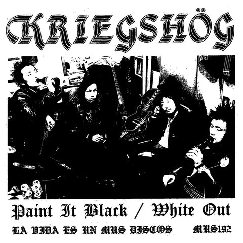 "KRIEGSHOG ""Paint It Black / White Out"" 7"""