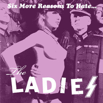"THE LADIES ""Six More Reasons to Hate The Ladies"" 7"""