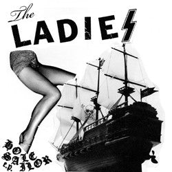 "LADIES, THE ""Hole Sailor"" 7"""
