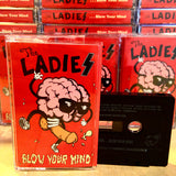 "THE LADIES ""Blow Your Mind"" Discography Tape"