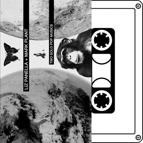 "LIZ PANELLA / MARK PLANT ""Two Solo Pop Musics"" Tape"