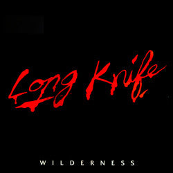 "LONG KNIFE ""Wilderness"" LP"