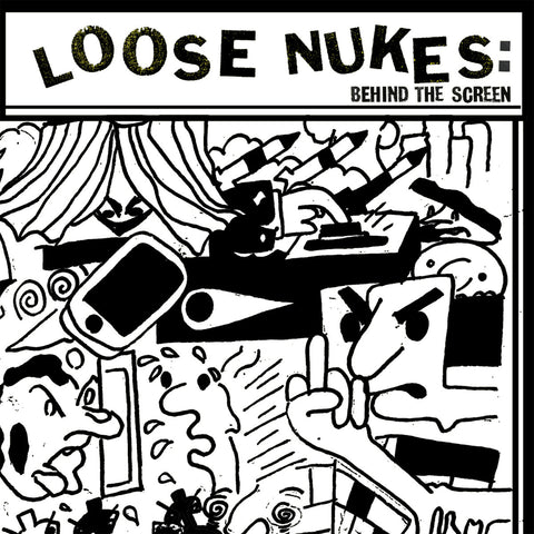 "LOOSE NUKES ""Behind the Screen"" 7"""