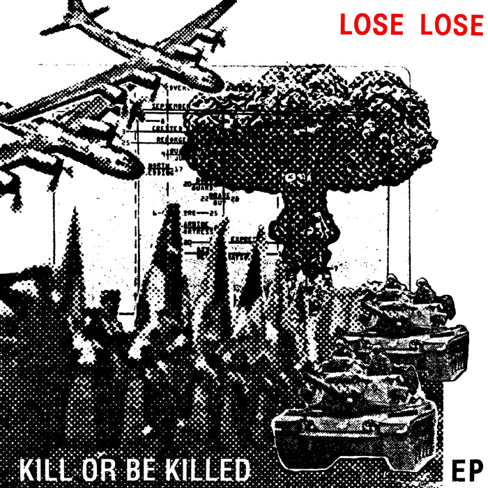 "LOSE LOSE ""Kill Or Be Killed"" LP"