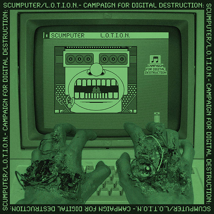 "L.O.T.I.O.N. / SCUMPUTER ""Campaign for Digital Destruction"" LP"