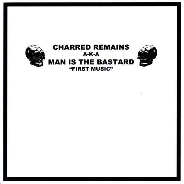 "MAN IS THE BASTARD ""First Music, First Noise"" 7"""