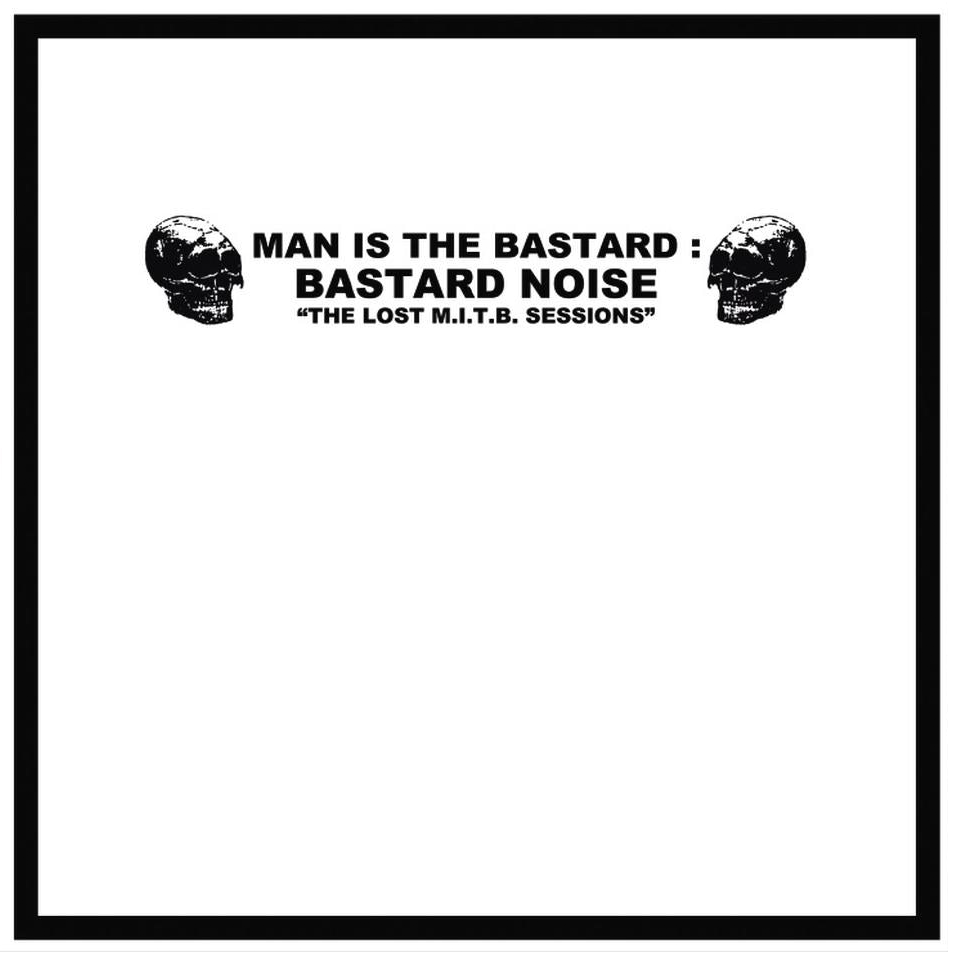"MAN IS THE BASTARD ""The Lost MITB Sessions"" LP"