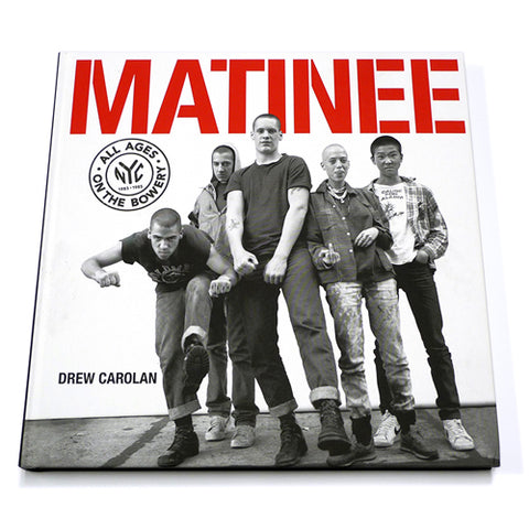 MATINEE: All Ages On The Bowery 1983-1985 Photo Book