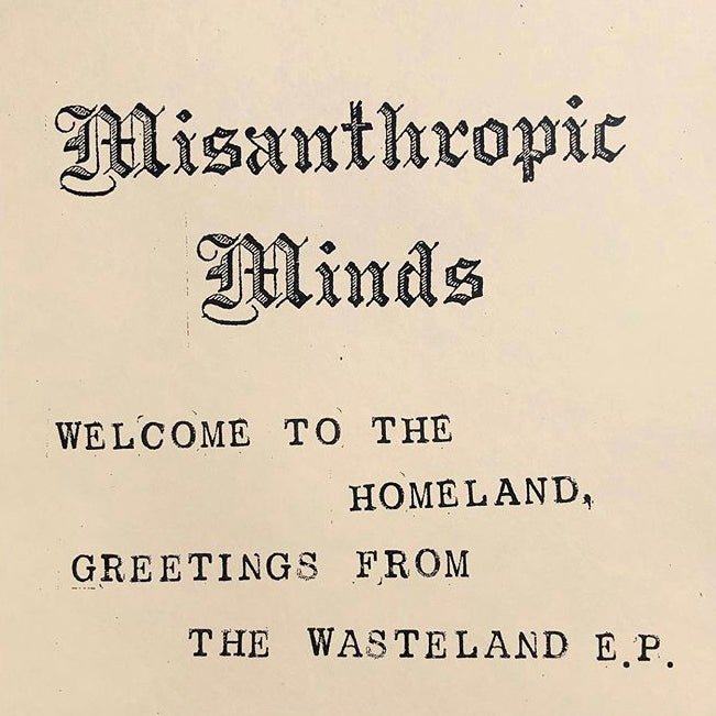 "MISANTHROPIC MINDS ""Welcome to the Homeland"" 7"""