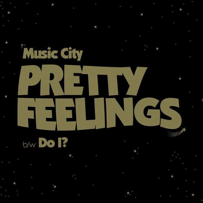 "MUSIC CITY ""Pretty Feelings"" 7"""