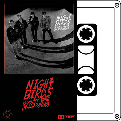 "NIGHT BIRDS ""Born to Die in Suburbia"" Tape"