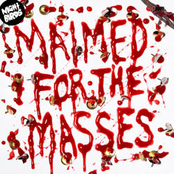 "NIGHT BIRDS ""Maimed for the Masses"" 7"""