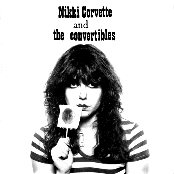 "NIKKI CORVETTE AND THE CONVERTIBLES ""Young and Crazy"" 7"""