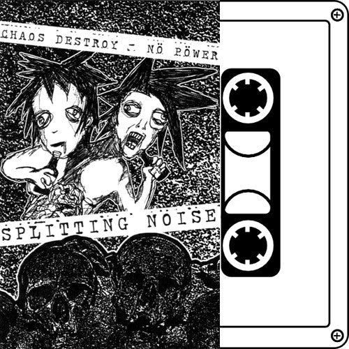 "NO POWER / CHAOS DESTROY ""Splitting Noise"" Split Tape"