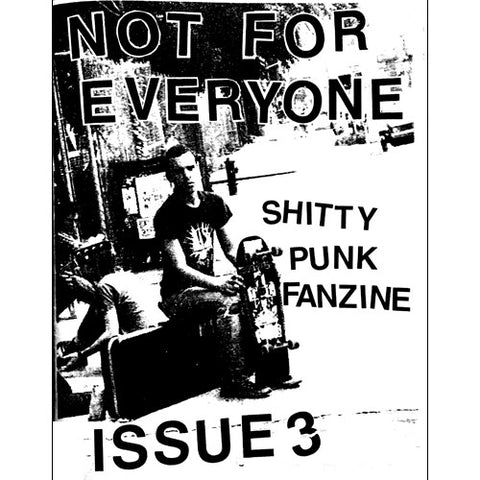NOT FOR EVERYONE Issue #3 Zine