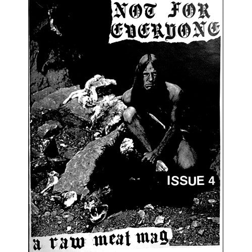 NOT FOR EVERYONE Issue #4 Zine