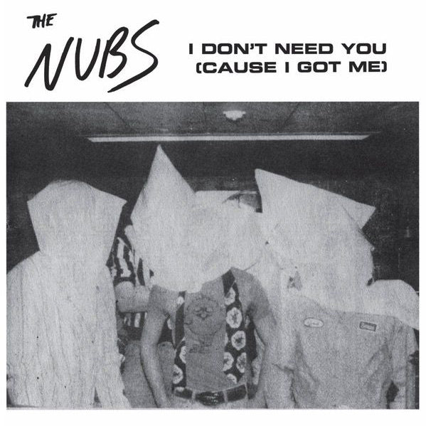 "NUBS, THE ""I Don't Need You"" 7"""