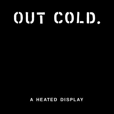 "OUT COLD  ""A HEATED DISPLAY"" LP"