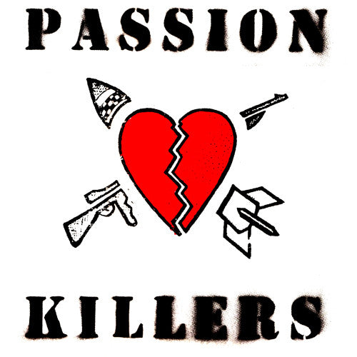 "PASSION KILLERS ""They Kill Our Passion With Their Hate and War"" LP"