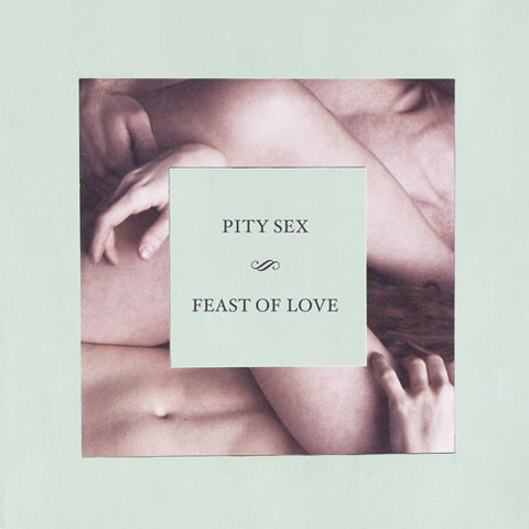"PITY SEX ""Feast of Love"" LP"