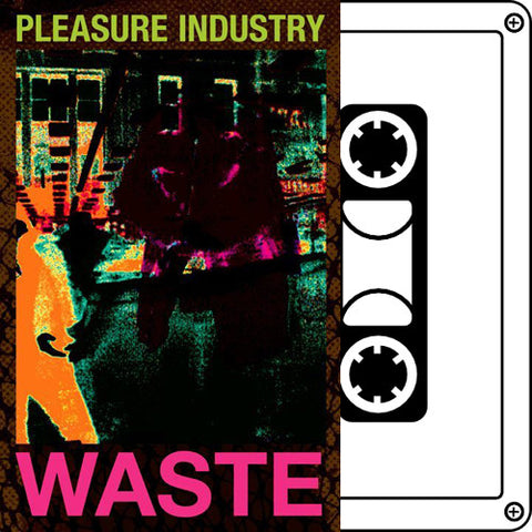 "PLEASURE INDUSTRY ""Waste"" Tape"