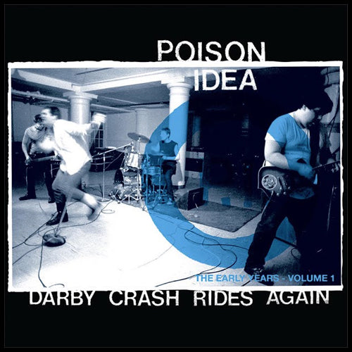 "POISON IDEA ""Darby Crash Rides Again: Early Years Vol. 1"" LP"